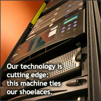 Our technology is cutting edge: this machine ties our shoelaces.